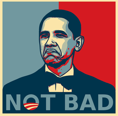 obama-not-bad-campaign-poster_copy