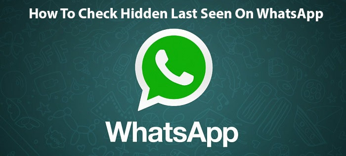 check hidden last seen on WhatsApp
