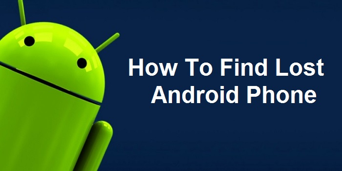 How-do-you-track-or-find-lost-Android-phone-Guide-4