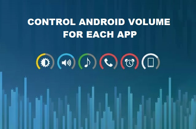 How to control volumes for each app individually [Android Guide] (5)