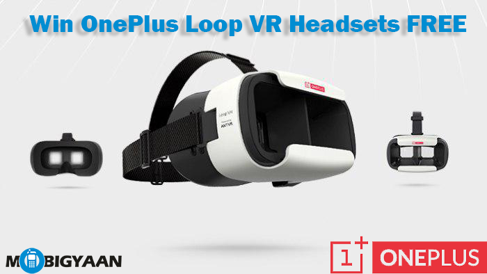 Heres-a-chance-to-get-OnePlus-Loop-VR-Headsets-Giveaway